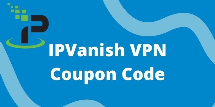 IPVanish VPN Coupon Code